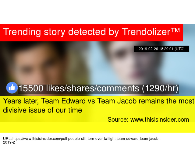 Years later, Team Edward vs Team Jacob remains the most